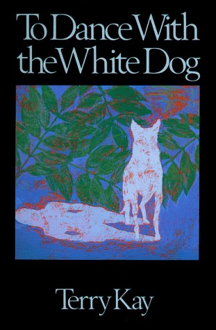 Terry Kay To Dance With The White Dog