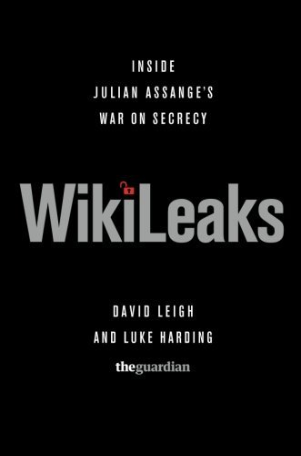 David Leigh Wikileaks Inside Julian Assange's War On Secrecy