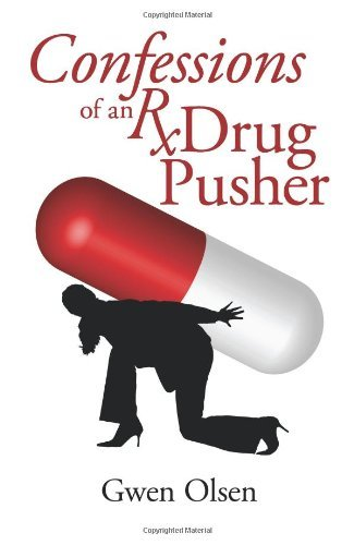 Gwen Olsen Confessions Of An Rx Drug Pusher