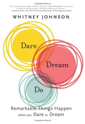Whitney Johnson Dare Dream Do Remarkable Things Happen When You Dare To Dream