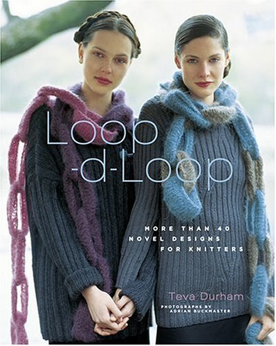 Teva Durham Loop D Loop More Than 40 Novel Designs For Knitters
