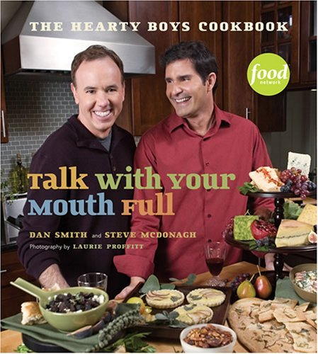 Dan Smith Talk With Your Mouth Full The Hearty Boys Cookbook