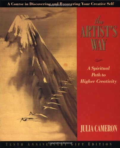 Julia Cameron The Artist's Way A Spiritual Path To Higher Creativity 0010 Edition;anniversary