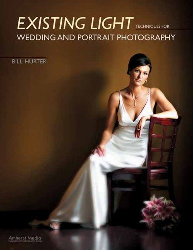 Bill Hurter Existing Light Techniques For Wedding And Portrait