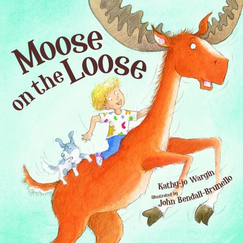Kathy Jo Wargin Moose On The Loose