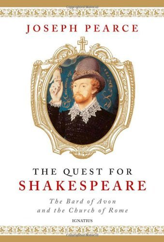 Joseph Pearce The Quest For Shakespeare