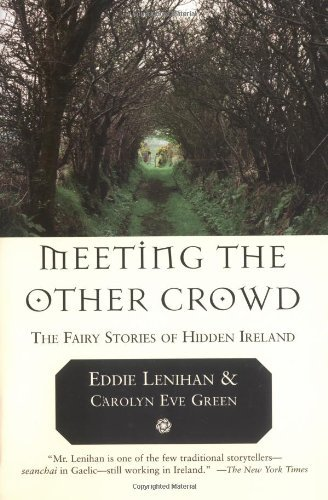 Eddie Lenihan Meeting The Other Crowd The Fairy Stories Of Hidden Ireland