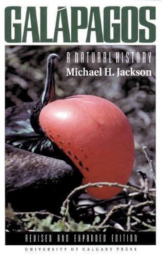 M. H. Jackson Galapagos A Natural History (new) 0002 Edition;