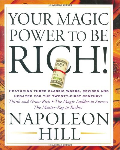 Napoleon Hill Your Magic Power To Be Rich!