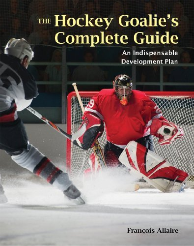 Francoise Allaire The Hockey Goalie's Complete Guide An Essential Development Plan
