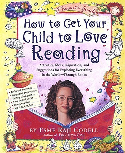 Esme Raji Codell How To Get Your Child To Love Reading