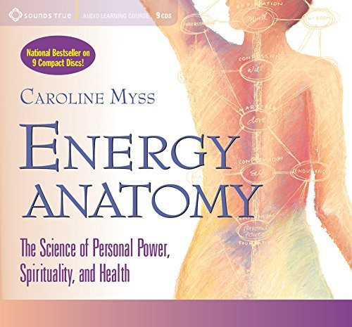 Caroline Myss Energy Anatomy [with Study Guide]