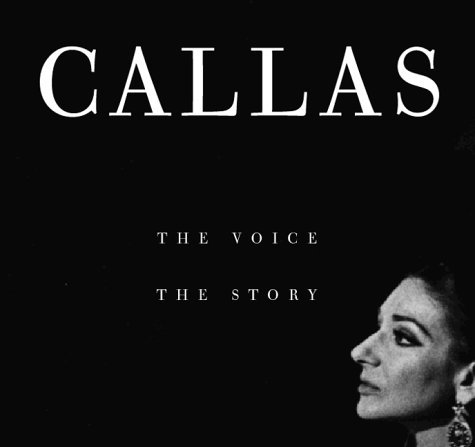Maria Callas Voice The Story
