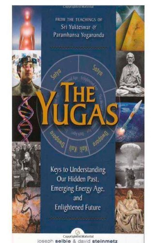 Joseph Selbie The Yugas Keys To Understanding Our Hidden Past Emerging P