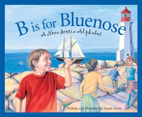 Susan Tooke B Is For Bluenose A Nova Scotia Alphabet