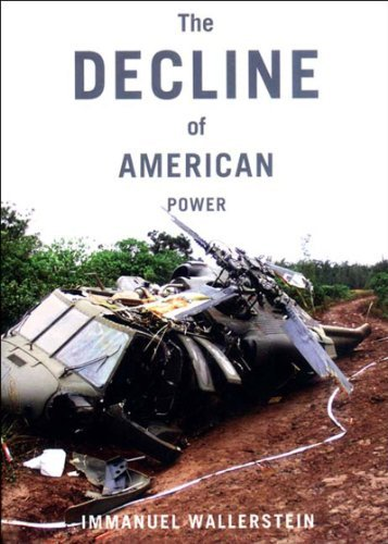 Immanuel Wallerstein The Decline Of American Power The U.S. In A Chaotic World