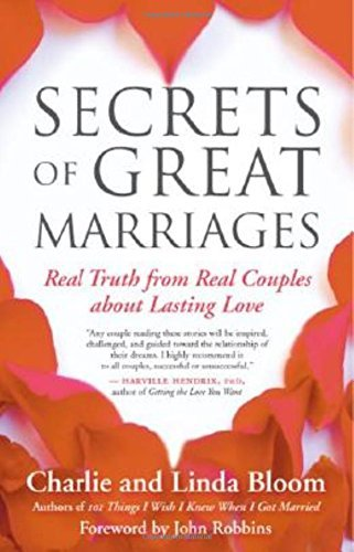 Linda Bloom Secrets Of Great Marriages Real Truth From Real Couples About Lasting Love