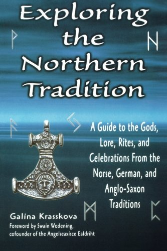 Galina Krasskova Exploring The Northern Tradition A Guide To The Gods Lore Rites And Celebration