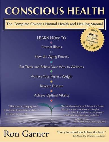 Ron Garner Conscious Health The Complete Owner's Natural Health And Healing M