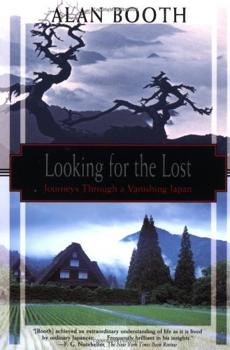 Alan Booth Looking For The Lost Journeys Through A Vanishing Japan Revised