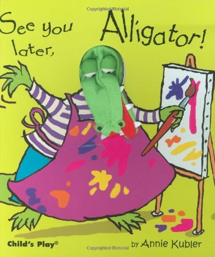Annie Kubler See You Later Alligator! [with Puppet]
