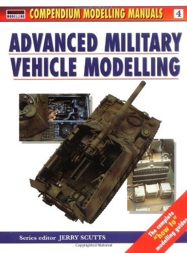 Jerry Scutts Advanced Military Vehicle Modelling