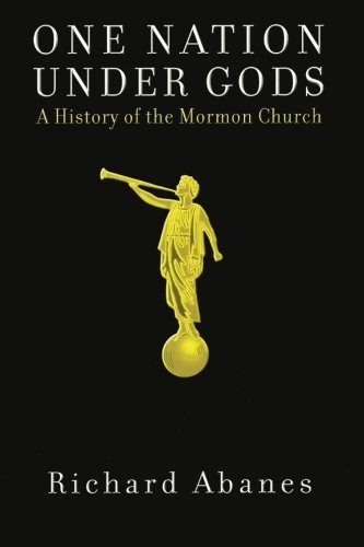 Richard Abanes One Nation Under Gods A History Of The Mormon Church