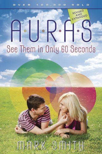 Mark Smith Auras See Them In Only 60 Seconds