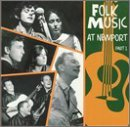 Folk Music Part 1 Folk Music At Newport Sky Ian & Sylvia Monroe Rowan Tex Hopkins Carter Baez