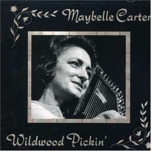 Maybelle Carter Wildwood Pickin'