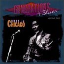 Generations Of Blues Vol. 2 Born In Chicago Generations Of Blues