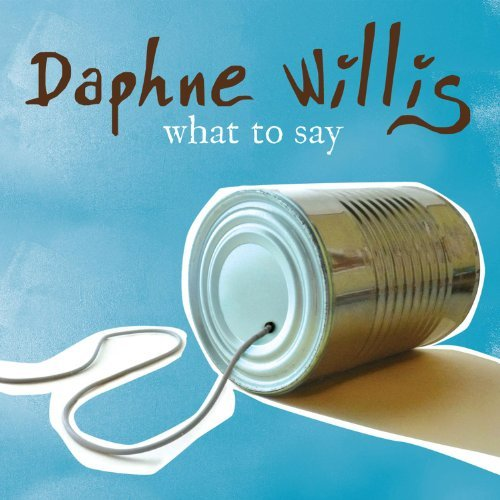 Daphne Willis What To Say