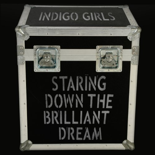 Indigo Girls Staring Down The Brilliant Dre 2 CD