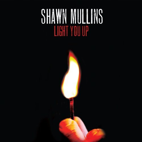 Shawn Mullins Light You Up