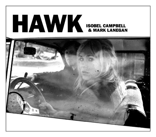 Isobel & Mark Lanegan Campbell Hawk