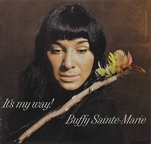 Buffy Sainte Marie It's My Way!