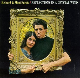 Mimi & Richard Farina Reflections In A Crystal Wind