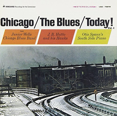 Chicago The Blues Today Vol. 1 Chicago The Blues Today Wells Hutto Spann Chicago The Blues Today