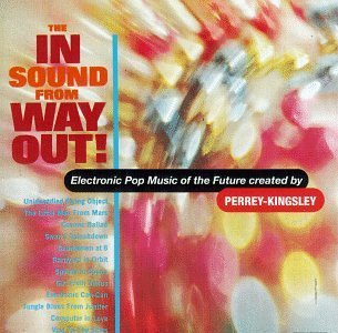 Perrey Kingsley In Sound From Way Out