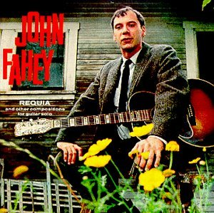 John Fahey Requia & Other Compositions Fo