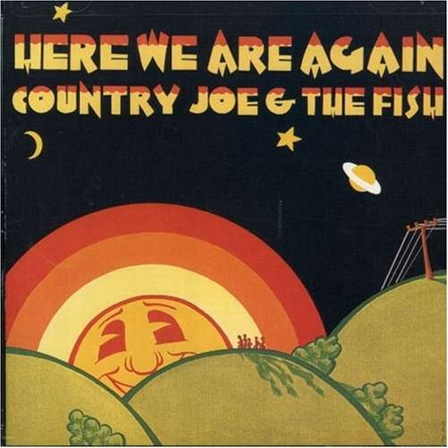 Country Joe & The Fish Here We Are Again