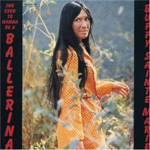 Buffy Sainte Marie She Used To Wanna Be A Balleri