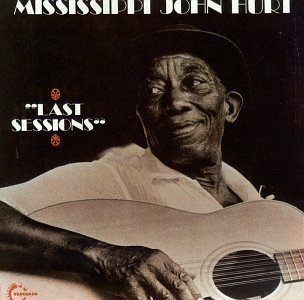 Mississippi John Hurt Last Sessions