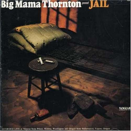 Big Mama Thornton Jail
