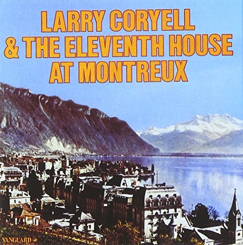 Larry & Eleventh House Coryell At Montreux