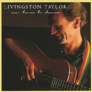 Livingston Taylor Our Turn To Dance