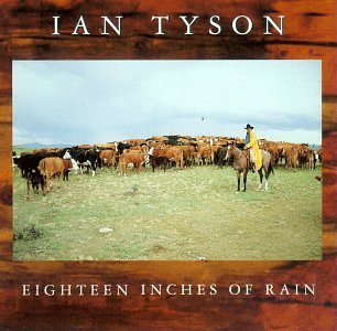 Ian Tyson Eighteen Inches Of Rain