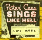 Peter Case Sings Like Hell