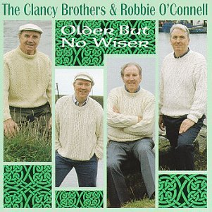 Clancy Brothers O'connell Older But No Wiser