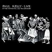 Paul Kelly Live At The Continental & The